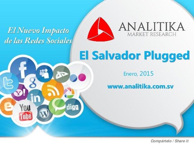 El Salvador Plugged Enero, 2015 www.analitika.com.sv Compártelo / Share it