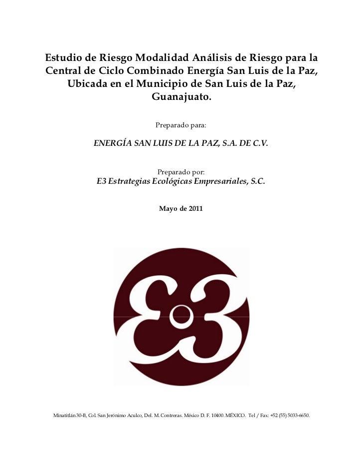 Estudio de Riesgo Modalidad Análisis de Riesgo para laCentral de Ciclo Combinado Energía San Luis de la Paz,    Ubicada en...