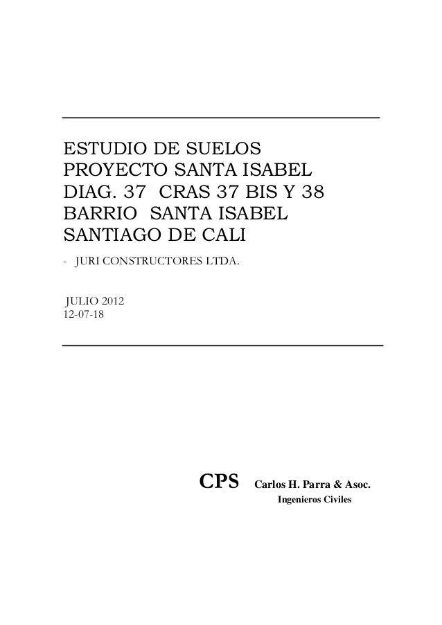 ESTUDIO DE SUELOS PROYECTO SANTA ISABEL DIAG. 37 CRAS 37 BIS Y 38 BARRIO SANTA ISABEL SANTIAGO DE CALI - JURI CONSTRUCTORE...