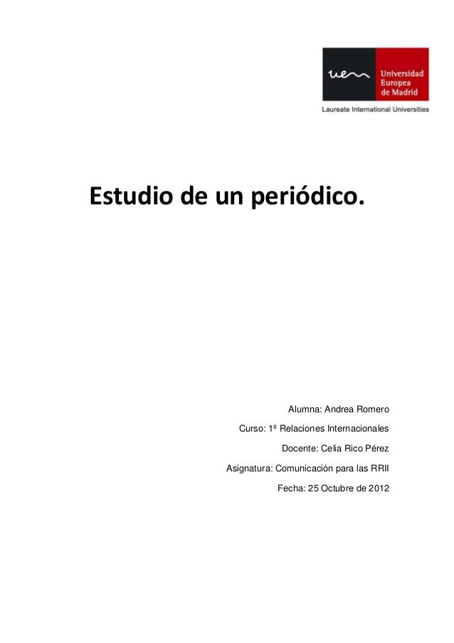 Estudio de un periódico.                         Alumna: Andrea Romero             Curso: 1º Relaciones Internacionales   ...