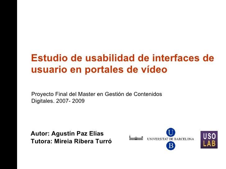 Estudio de usabilidad de interfaces de usuario en portales de vídeo Proyecto Final del Master en Gestión de Contenidos Dig...