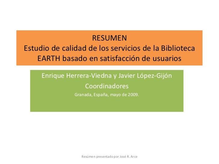 RESUMENEstudio de calidad de los servicios de la Biblioteca    EARTH basado en satisfacción de usuarios     Enrique Herrer...
