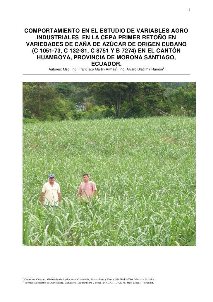1    COMPORTAMIENTO EN EL ESTUDIO DE VARIABLES AGRO        INDUSTRIALES EN LA CEPA PRIMER RETOÑO EN    VARIEDADES DE CAÑA ...