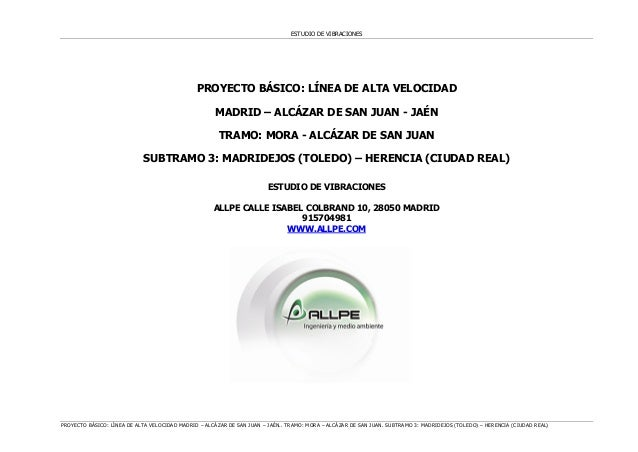 ESTUDIO DE VIBRACIONES PROYECTO BÁSICO: LÍNEA DE ALTA VELOCIDAD MADRID – ALCÁZAR DE SAN JUAN – JAÉN.. TRAMO: MORA – ALCÁZA...