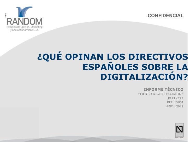 CONFIDENCIAL¿QUÉ OPINAN LOS DIRECTIVOS        ESPAÑOLES SOBRE LA           DIGITALIZACIÓN?                    INFORME TÉCN...