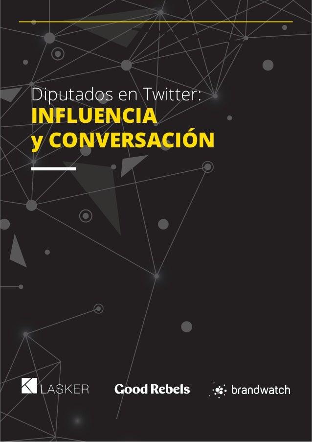 INFLUENCIA y CONVERSACIÓN Diputados en Twitter:
