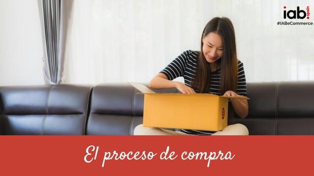 El proceso de compra #IABeCommerce