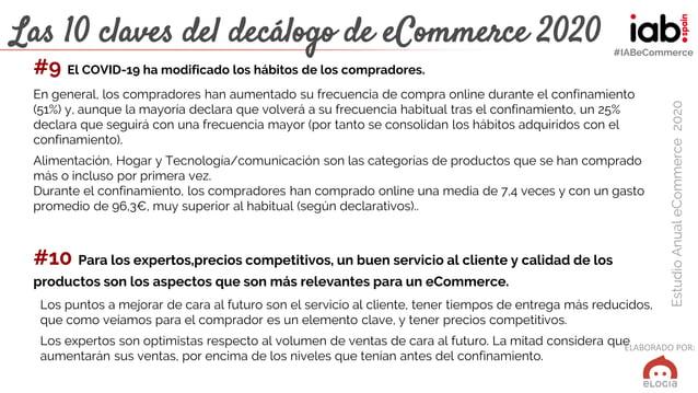 ELABORADO POR: EstudioAnualeCommerce2020 #IABeCommerce Las 10 claves del decálogo de eCommerce 2020 #9 El COVID-19 ha modi...