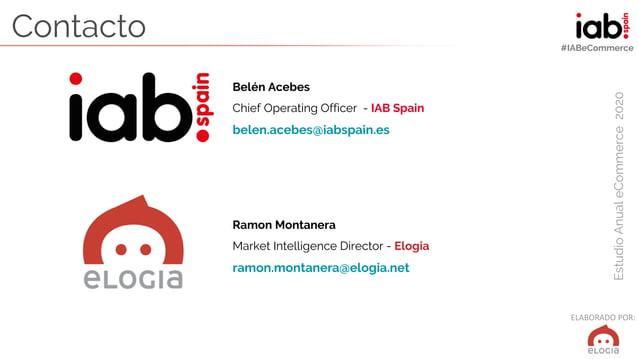 ELABORADO POR: EstudioAnualeCommerce2020 #IABeCommerce Belén Acebes Chief Operating Officer - IAB Spain belen.acebes@iabsp...