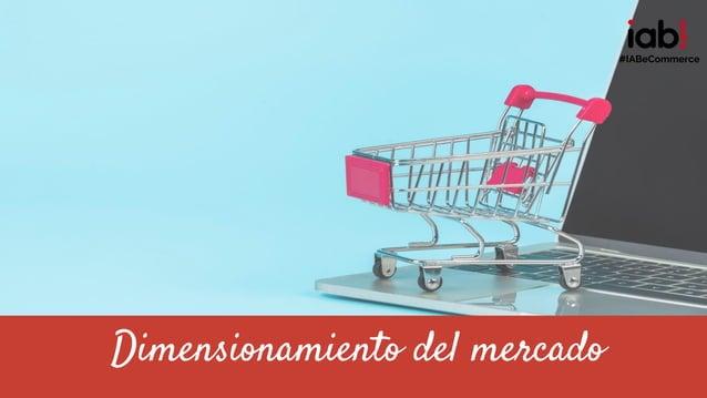 Dimensionamiento del mercado #IABeCommerce