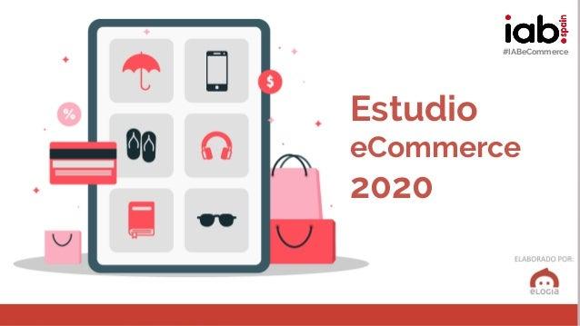 #IABeCommerce Estudio eCommerce 2020 #IABeCommerce