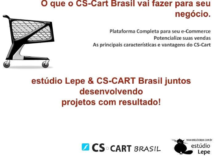 O que o CS-Cart Brasil vai fazer para seu negócio.Plataforma Completa para seu e-CommercePotencialize suas vendasAs princi...