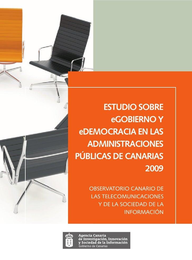 ESTUDIO SOBRE eGOBIERNO Y eDEMOCRACIA EN LAS ADMINISTRACIONES PÚBICAS DE CANARIAS 2009