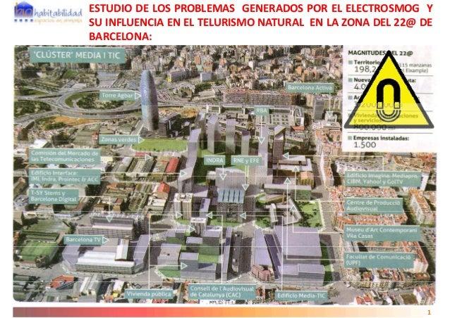 ESTUDIO DE LOS PROBLEMAS GENERADOS POR EL ELECTROSMOG Y SU INFLUENCIA EN EL TELURISMO NATURAL EN LA ZONA DEL 22@ DE BARCEL...