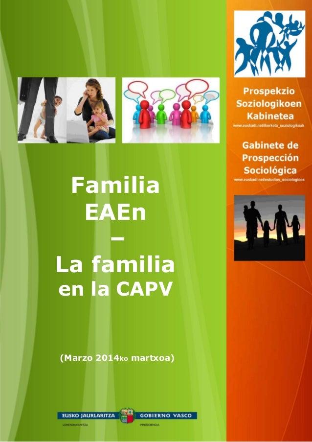 (Marzo 2014ko martxoa) Familia EAEn La familia en la CAPV