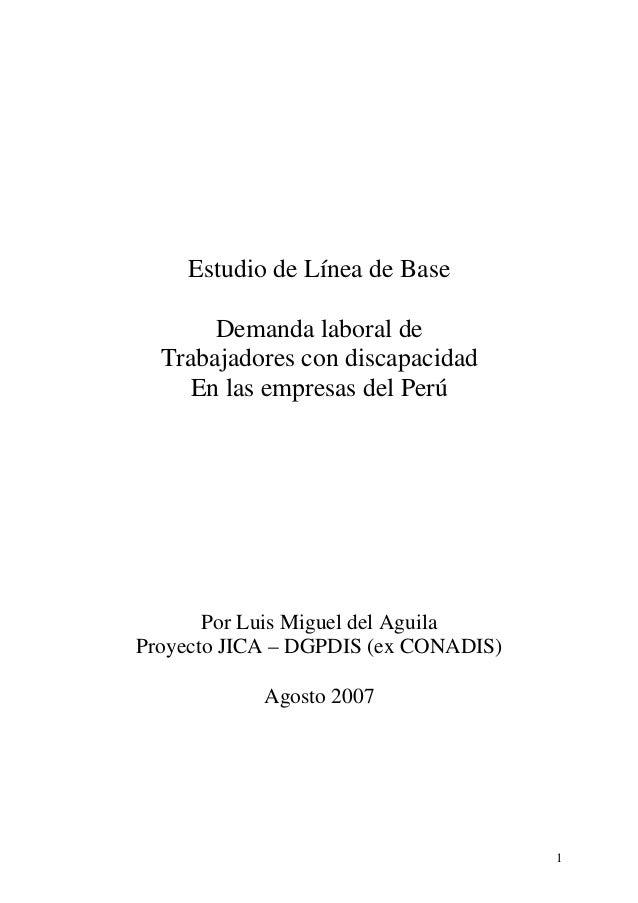 Estudio de Línea de Base       Demanda laboral de  Trabajadores con discapacidad    En las empresas del Perú       Por Lui...