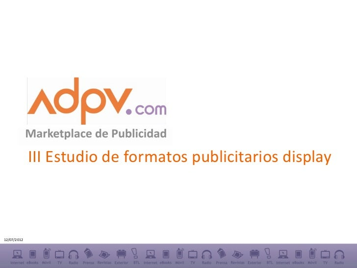 III Estudio de formatos publicitarios display12/07/2012