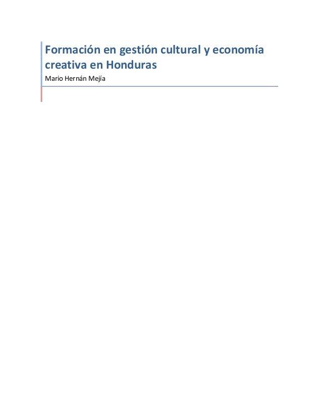 Formaciónengestiónculturalyeconomía creativaenHonduras MarioHernánMejía