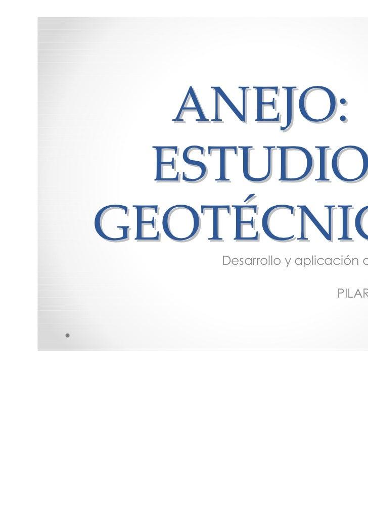 ANEJO:  ESTUDIOGEOTÉCNICO   Desarrollo y aplicación de proyectos de                               construcción            ...