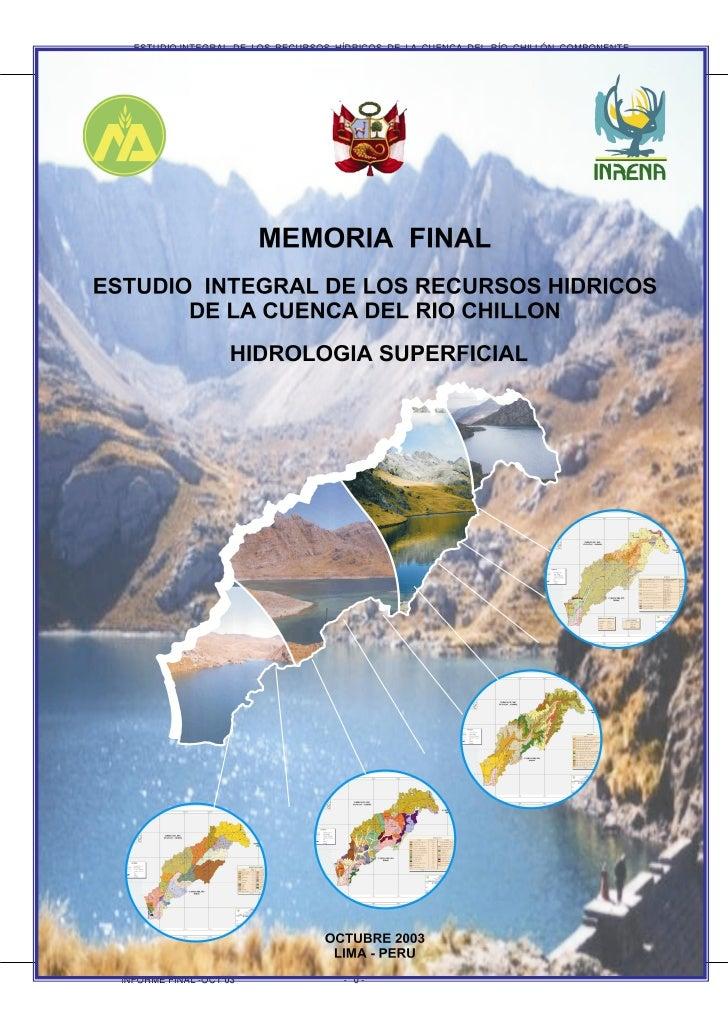 ESTUDIO INTEGRAL DE LOS RECURSOS HÍDRICOS DE LA CUENCA DEL RÍO CHILLÓN COMPONENTE                                HIDROLOGÍ...