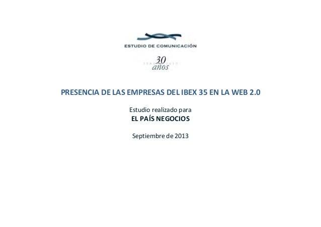 PRESENCIADELASEMPRESASDELIBEX35ENLAWEB2.0  Estudiorealizadopara ELPAÍSNEGOCIOS  Septiembrede2...
