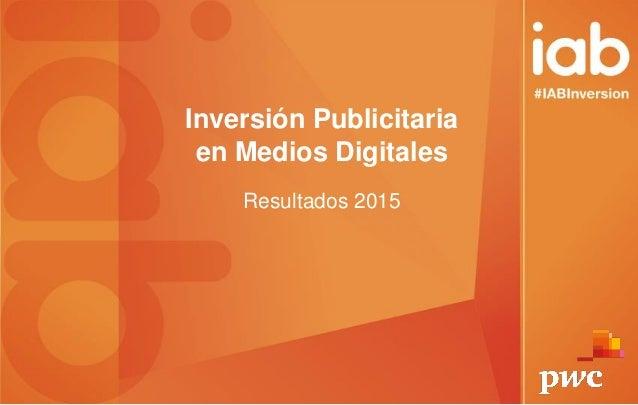 Inversión Publicitaria en Medios Digitales Resultados 2015
