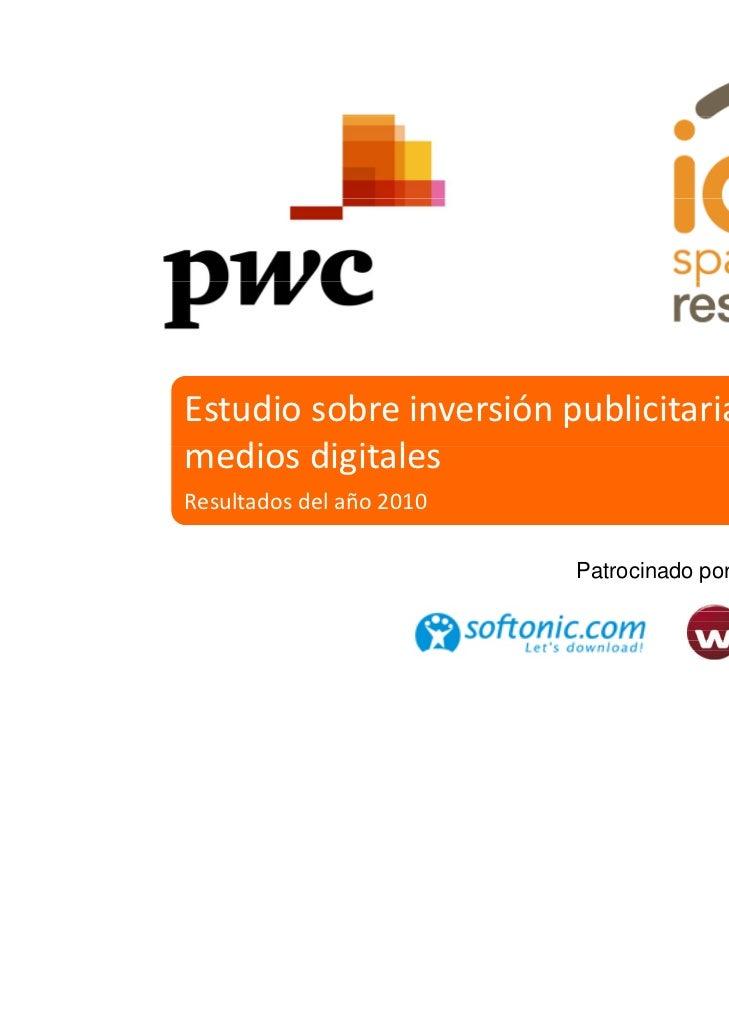 Estudiosobreinversiónpublicitariaenmediosdigitales   di di it lResultadosdelaño2010                          Patr...