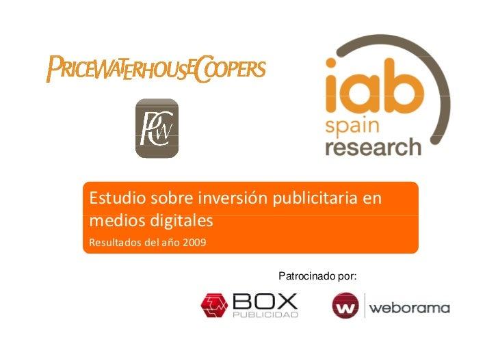 Estudiosobreinversiónpublicitariaen mediosdigitales    di di it l Resultadosdelaño2009                           ...