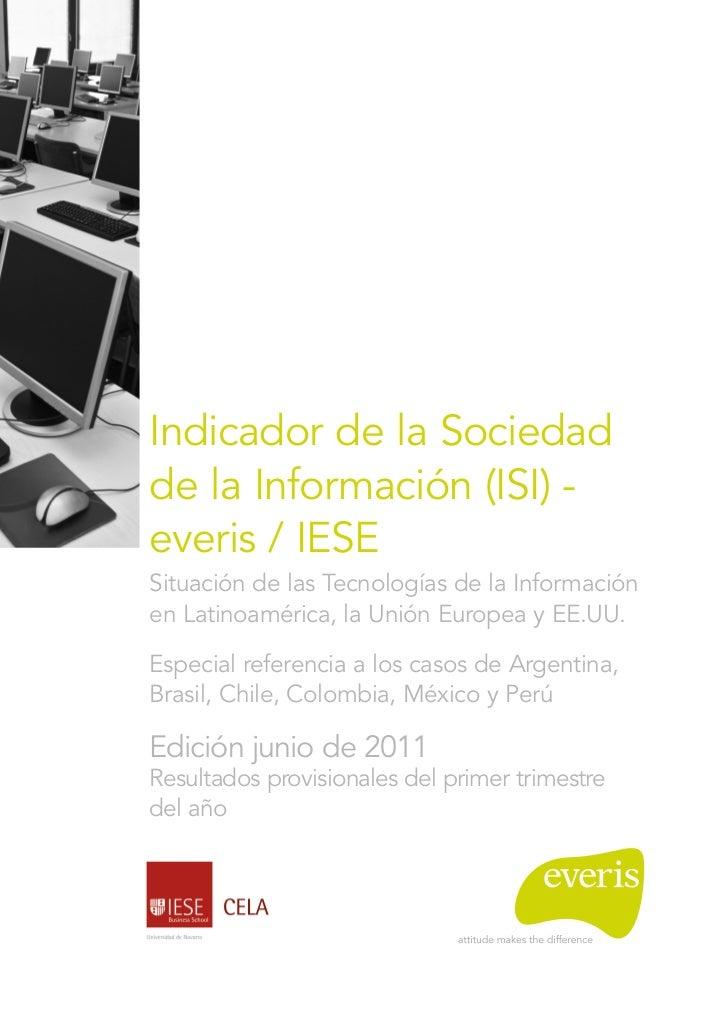 Indicador de la Sociedadde la Información (ISI) -everis / IESESituación de las Tecnologías de la Informaciónen Latinoaméri...