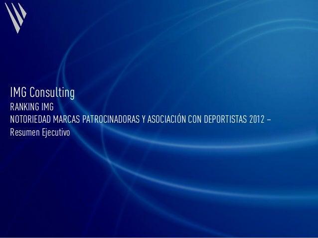 Enero 2012 IMG1 IMG Consulting RANKING IMG NOTORIEDAD MARCAS PATROCINADORAS Y ASOCIACIÓN CON DEPORTISTAS 2012 – Resumen Ej...