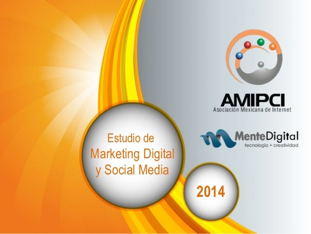Estudio de  Marketing Digital  y Social Media  2014