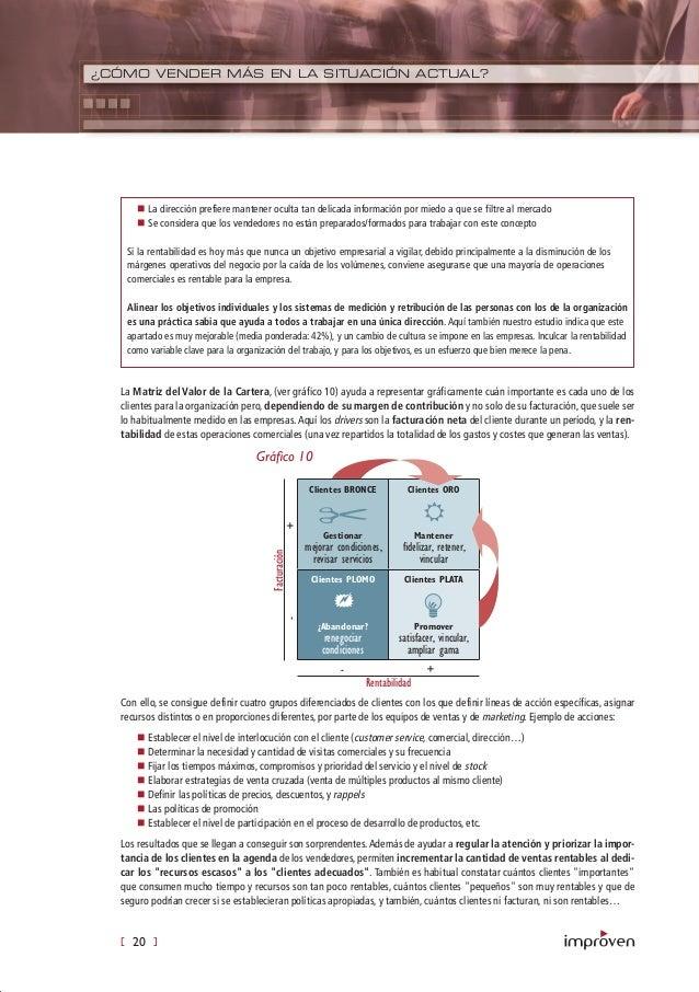 [ 20 ] ¿CÓMO VENDER MÁS EN LA SITUACIÓN ACTUAL? La Matriz del Valor de la Cartera, (ver gráfico 10) ayuda a representar gr...