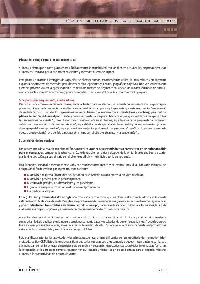 [ 23 ] ¿CÓMO VENDER MÁS EN LA SITUACIÓN ACTUAL? Planes de trabajo para clientes potenciales Si bien es cierto que a corto ...