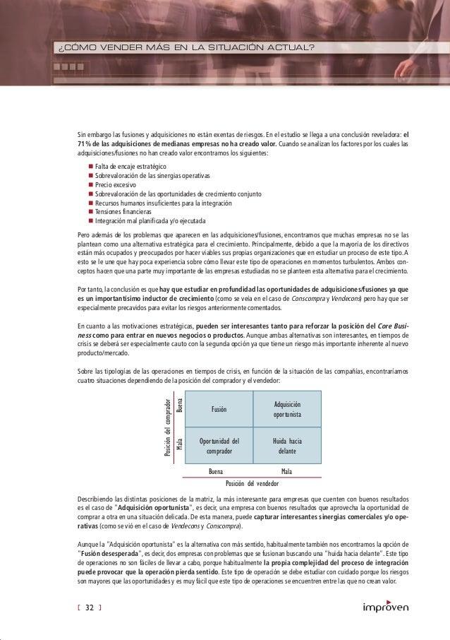 [ 32 ] ¿CÓMO VENDER MÁS EN LA SITUACIÓN ACTUAL? Sin embargo las fusiones y adquisiciones no están exentas de riesgos. En e...