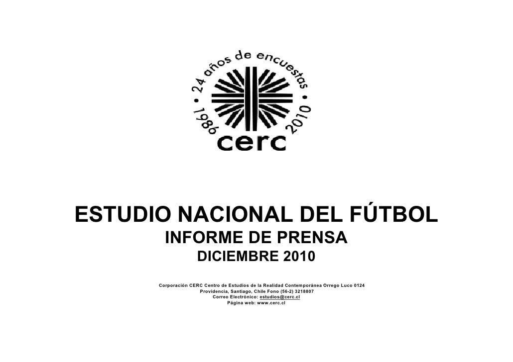 ESTUDIO NACIONAL DEL FÚTBOL        INFORME DE PRENSA                     DICIEMBRE 2010      Corporación CERC Centro de Es...