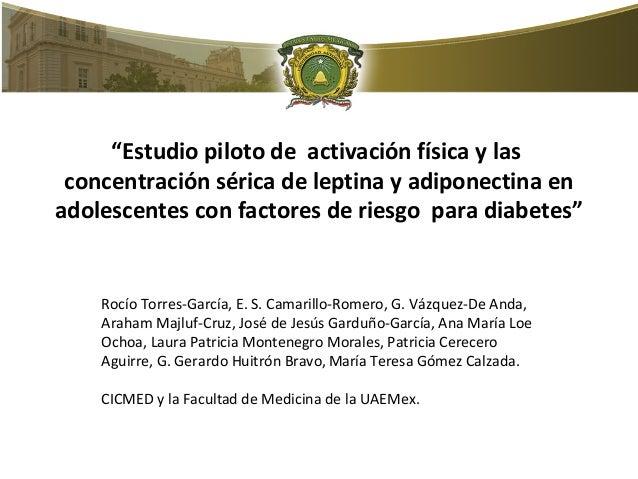 """""""Estudio piloto de activación física y las  concentración sérica de leptina y adiponectina en  adolescentes con factores d..."""