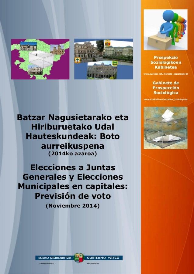 Batzar Nagusietarako eta Hiriburuetako Udal Hauteskundeak: Boto aurreikuspena (2014ko azaroa)  Elecciones a Juntas General...