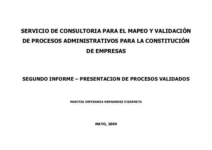 SERVICIO DE CONSULTORIA PARA EL MAPEO Y VALIDACIÓNDE PROCESOS ADMINISTRATIVOS PARA LA CONSTITUCIÓN                      DE...