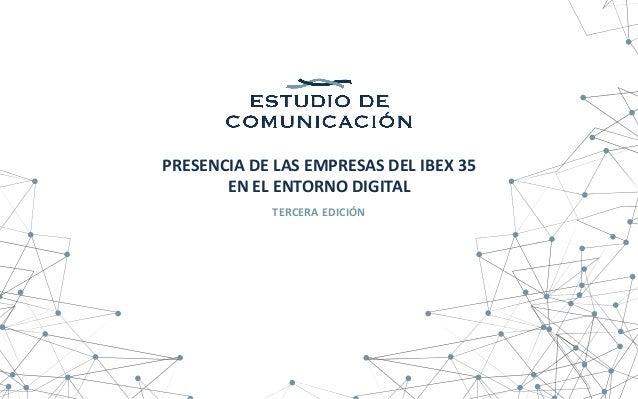 PRESENCIA DE LAS EMPRESAS DEL IBEX 35 EN EL ENTORNO DIGITAL TERCERA EDICIÓN