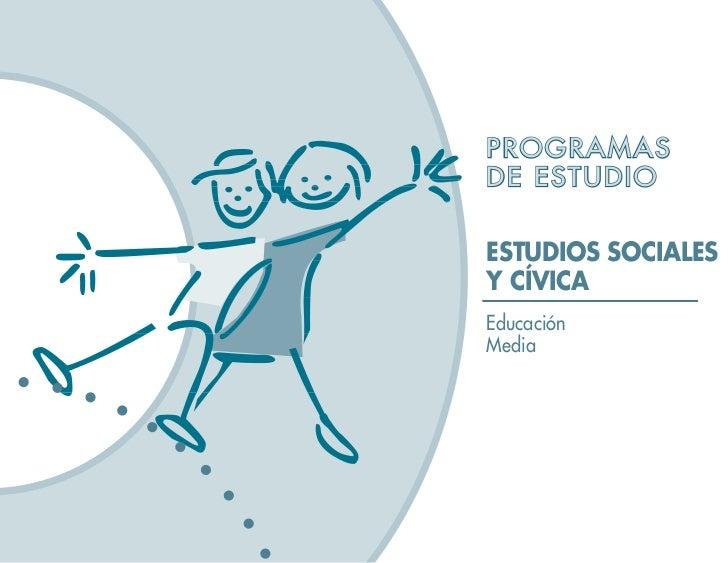PROGRAMAS DE ESTUDIO  ESTUDIOS SOCIALES Y CÍVICA Educación Media