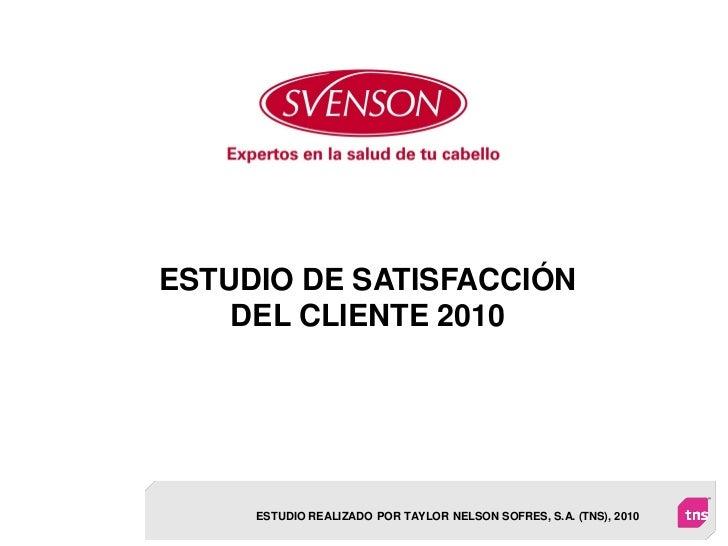 ESTUDIO DE SATISFACCIÓN    DEL CLIENTE 2010     ESTUDIO REALIZADO POR TAYLOR NELSON SOFRES, S.A. (TNS), 2010