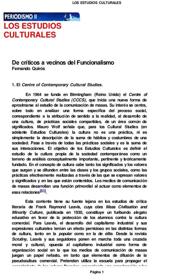 LOS ESTUDIOS CULTURALES  LOS ESTUDIOS CULTURALES  De críticos a vecinos del Funcionalismo Fernando Quirós  1. El Centre of...