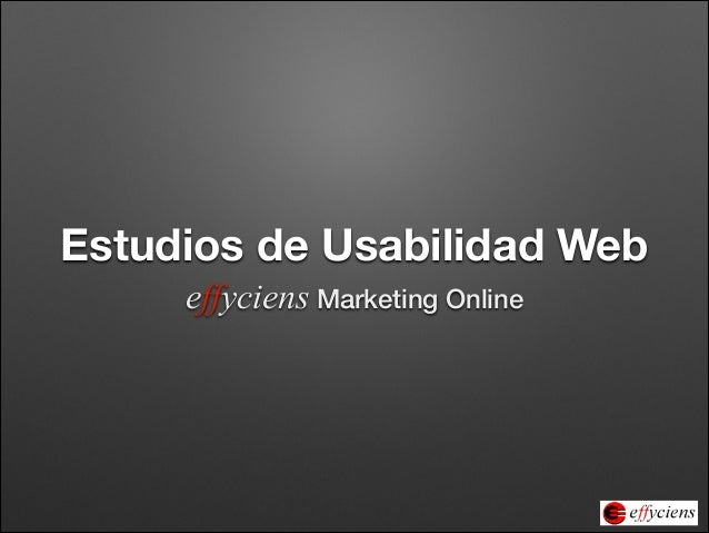 Estudios de Usabilidad Web effyciens Marketing Online