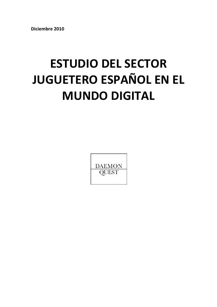 Diciembre 2010   ESTUDIO DEL SECTORJUGUETERO ESPAÑOL EN EL     MUNDO DIGITAL