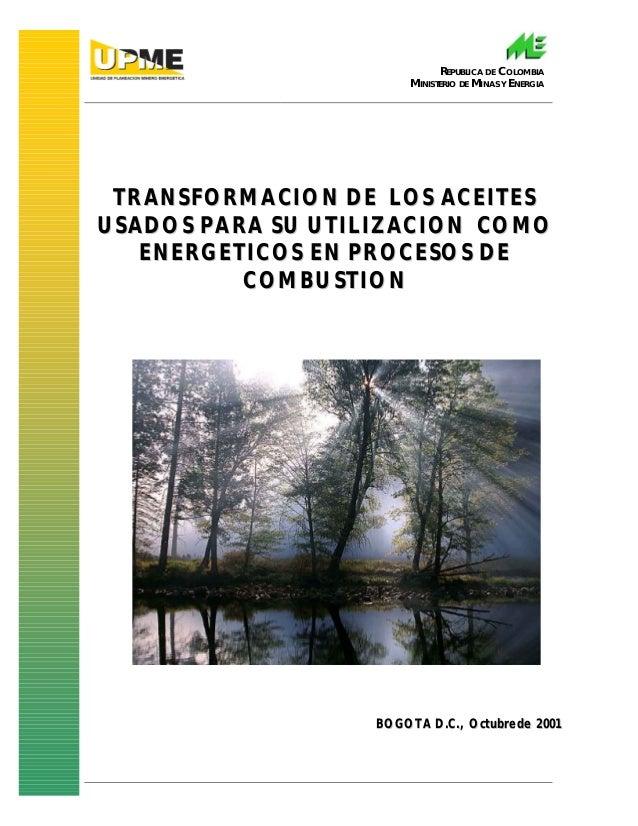 REPUBLICA DE COLOMBIA MINISTERIO DE MINAS Y ENERGIA TTRRAANNSSFFOORRMMAACCIIOONN DDEE LLOOSS AACCEEIITTEESS UUSSAADDOOSS P...