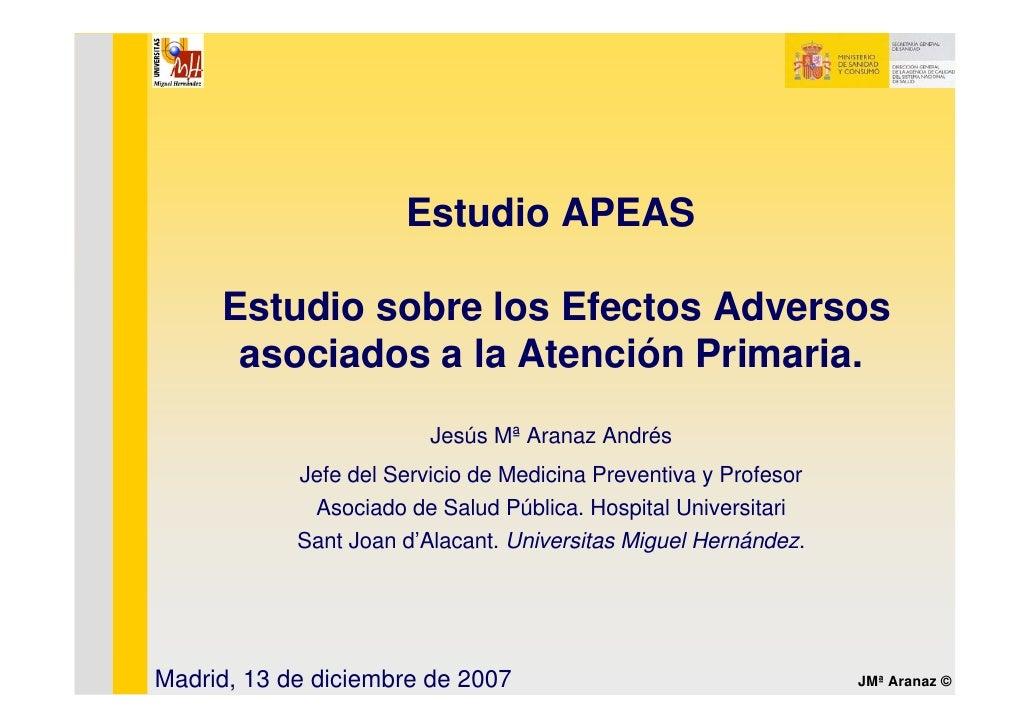 Estudio APEAS       Estudio sobre los Efectos Adversos       asociados a la Atención Primaria.                          Je...