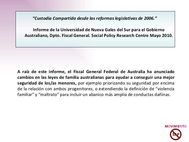 A raíz de este informe, el Fiscal General Federal de Australia ha anunciado cambios en las leyes de familia australianas p...