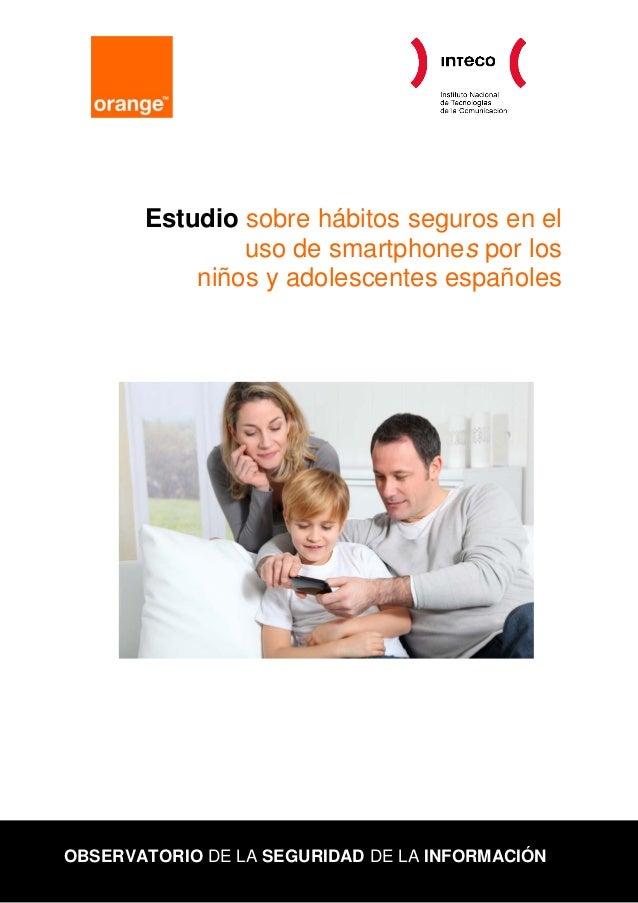 Estudio sobre hábitos seguros en el uso de smartphones por los niños y adolescentes españoles OBSERVATORIO DE LA SEGURIDAD...