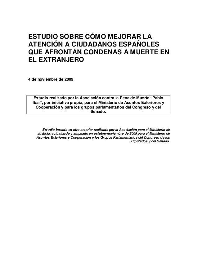 ESTUDIO SOBRE CÓMO MEJORAR LA ATENCIÓN A CIUDADANOS ESPAÑOLES QUE AFRONTAN CONDENAS A MUERTE EN EL EXTRANJERO 4 de noviemb...