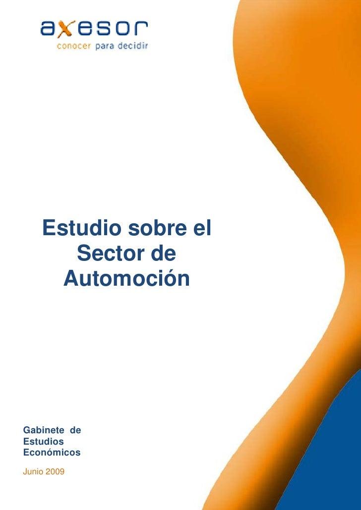Estudio sobre el        Sector de       Automoción     Gabinete de Estudios Económicos Junio 2009